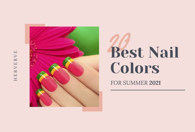 20 Best Nail Polish Colors for Summer 2021
